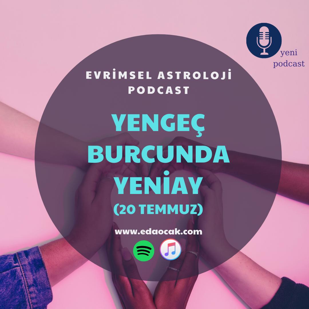 Podcast: Yengeç Burcunda YeniAy (20 temmuz)